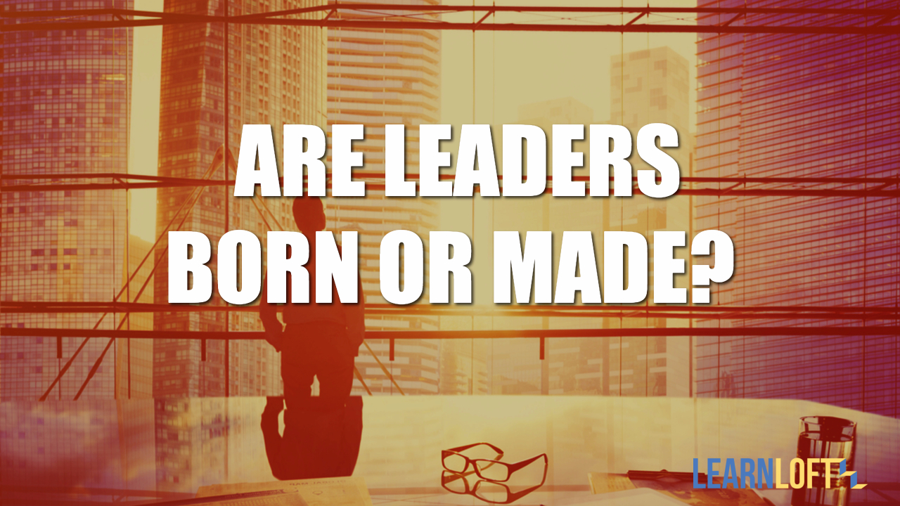 leaders are born or made theory Leadership: do traits matter  great man leadership theories were highly popular these theories asserted that leadership qualities  born, not made (in those.